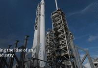 领袖还是垄断者?私营太空产业标准将由SpaceX制