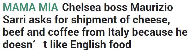 不喜欢英国食物 切尔西新帅将意大利食物搬到伦敦