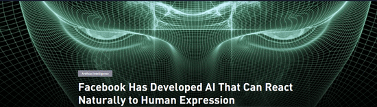 Facebook开发更好玩AI可对人类表情做出自然反应?