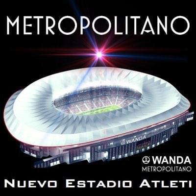 马竞万达球场申办2019欧冠决赛 目标在新家夺冠