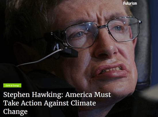 霍金最新担忧:美国不再受欢迎 呼吁应对气候变化