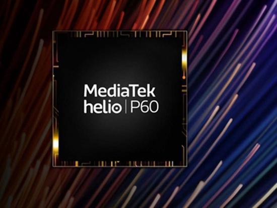 联发科P60芯片发布 综合性能提升70%