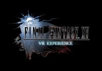 传《最终幻想15》发售延期 VR版受影响