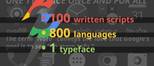 谷歌Noto字体:试图涵盖全球所有文字和语言的照片 - 1